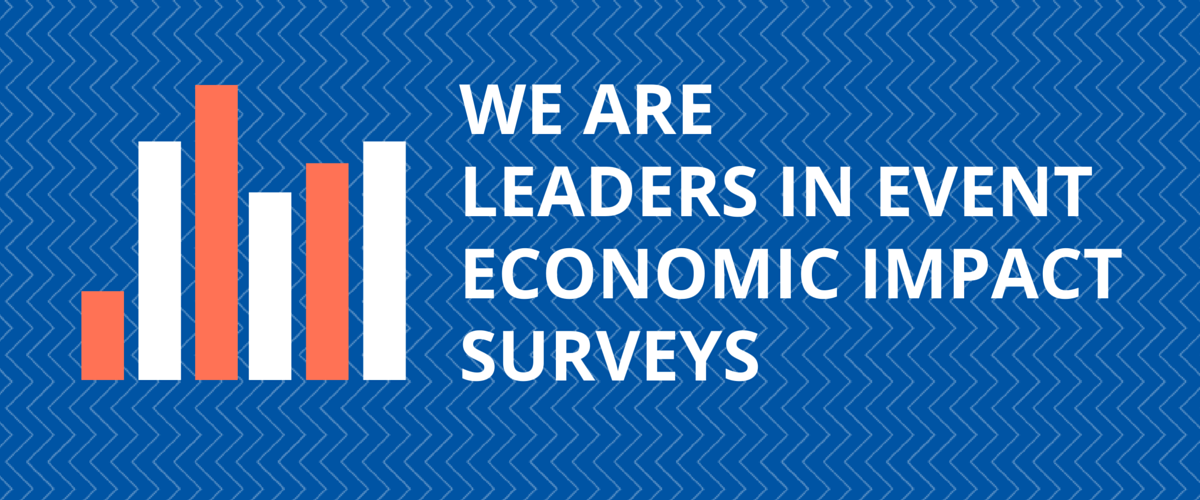 We are leaders in event economic impact surveys.